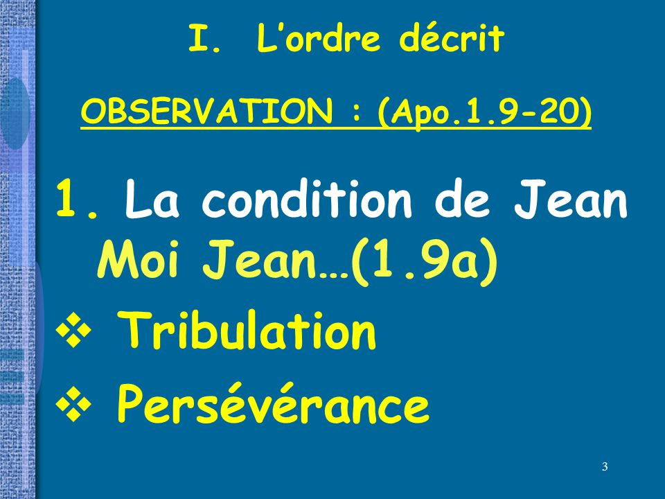 1. La condition de Jean Moi Jean…(1.9a) Tribulation Persévérance