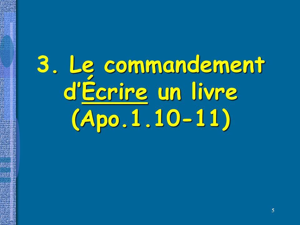 3. Le commandement d'Écrire un livre (Apo.1.10-11)