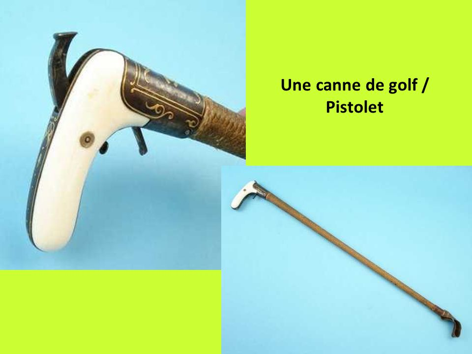 Une canne de golf / Pistolet