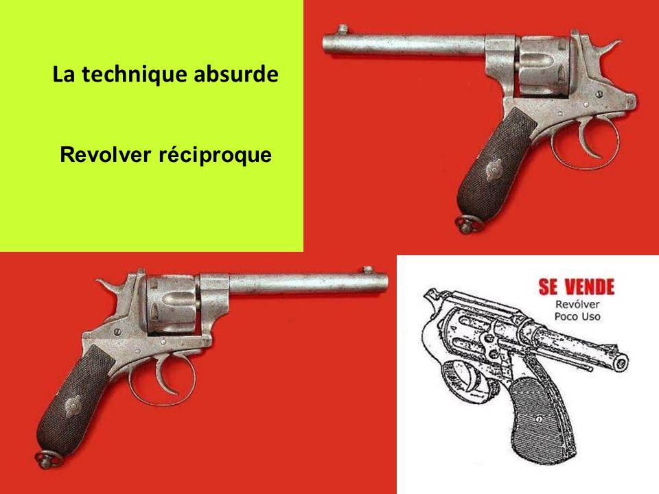 La technique absurde Revolver réciproque