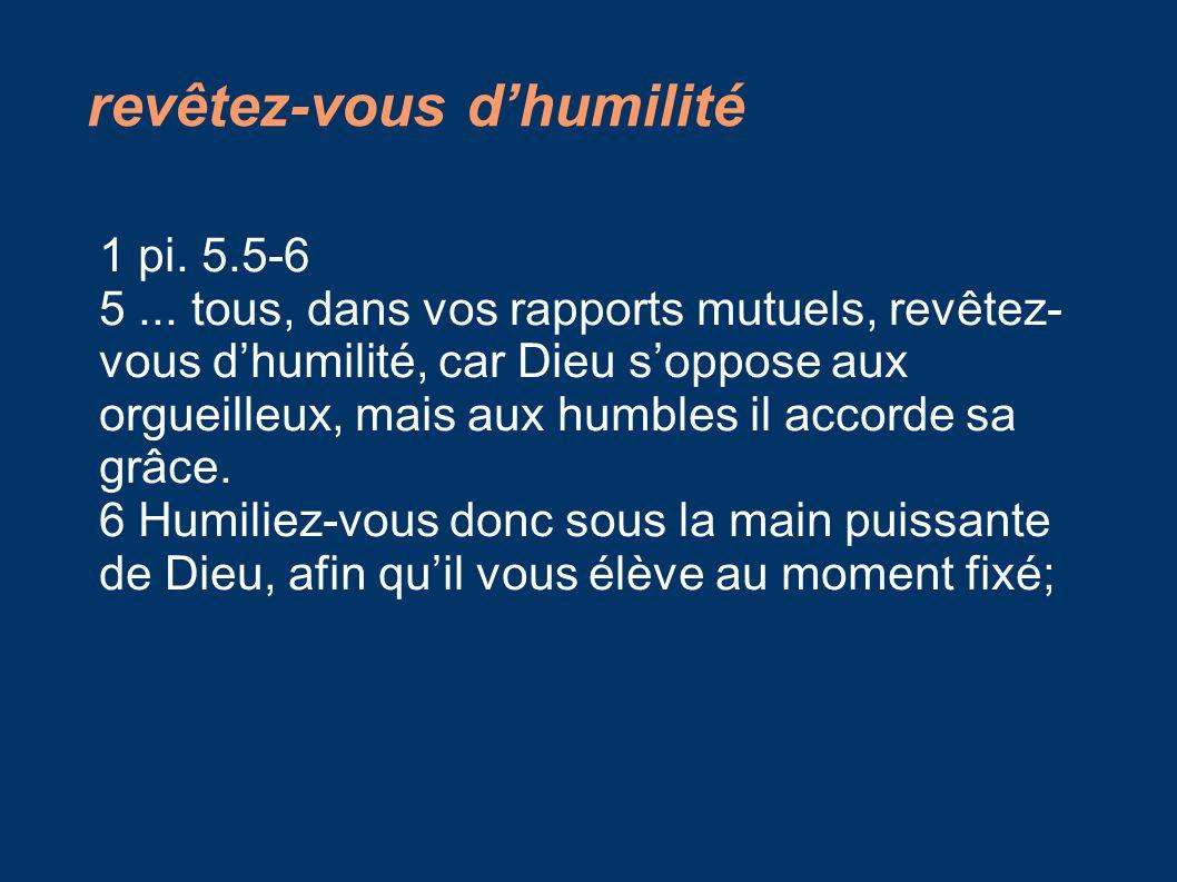 revêtez-vous d'humilité