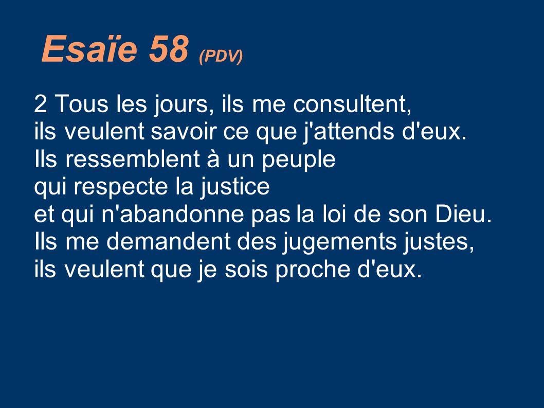 Esaïe 58 (PDV) 2 Tous les jours, ils me consultent,
