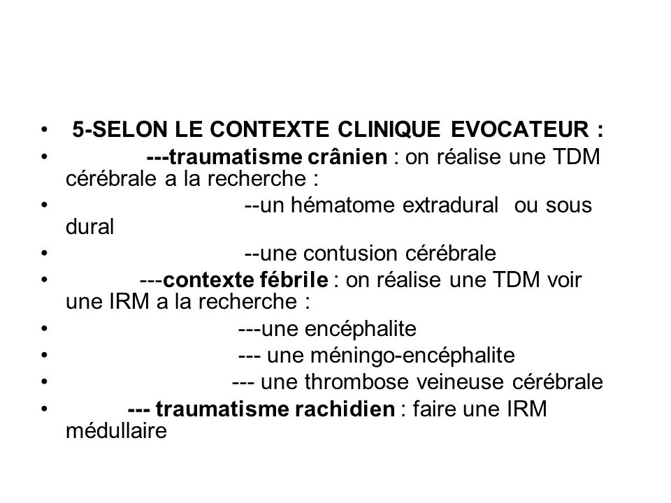 5-SELON LE CONTEXTE CLINIQUE EVOCATEUR :