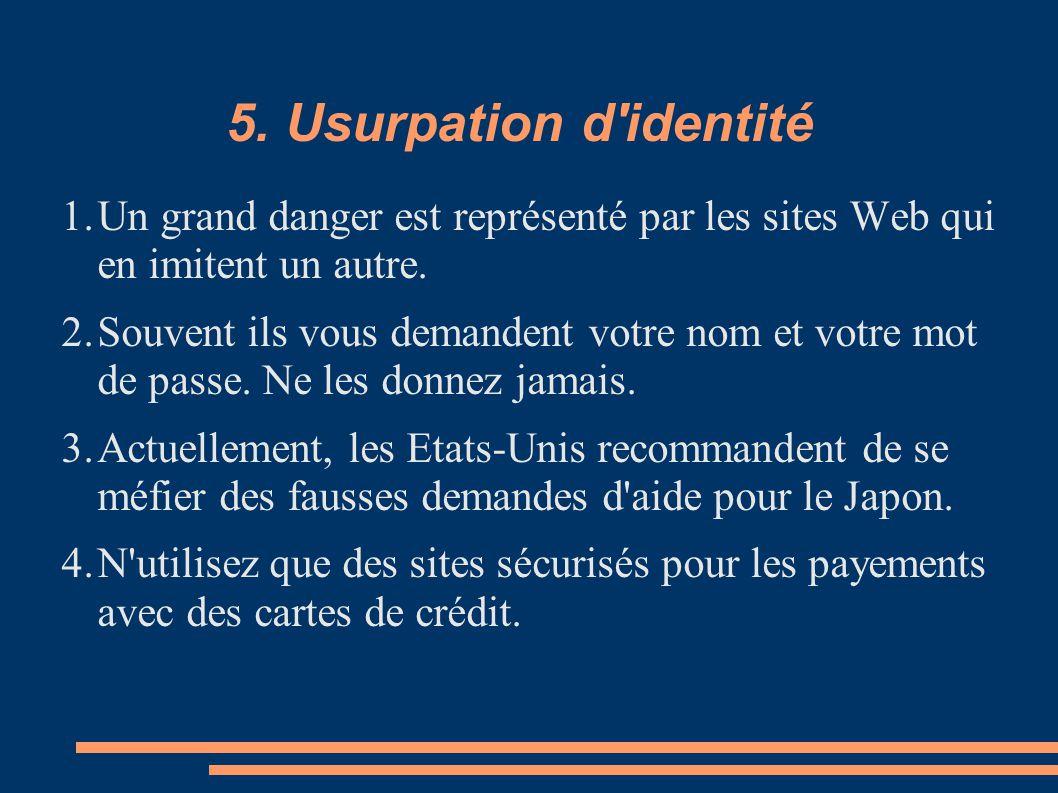 5. Usurpation d identité Un grand danger est représenté par les sites Web qui en imitent un autre.