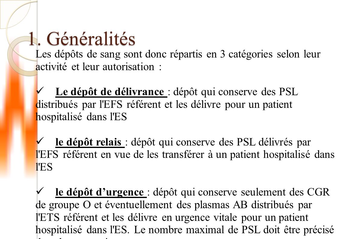 1. Généralités Les dépôts de sang sont donc répartis en 3 catégories selon leur activité et leur autorisation :