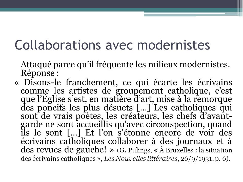 Collaborations avec modernistes
