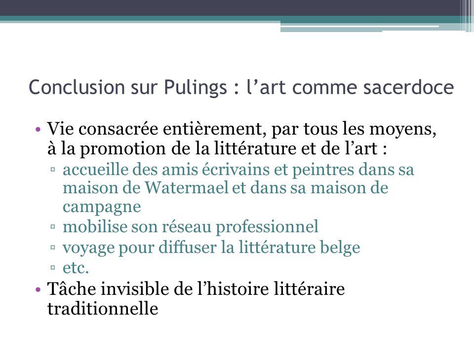 Conclusion sur Pulings : l'art comme sacerdoce