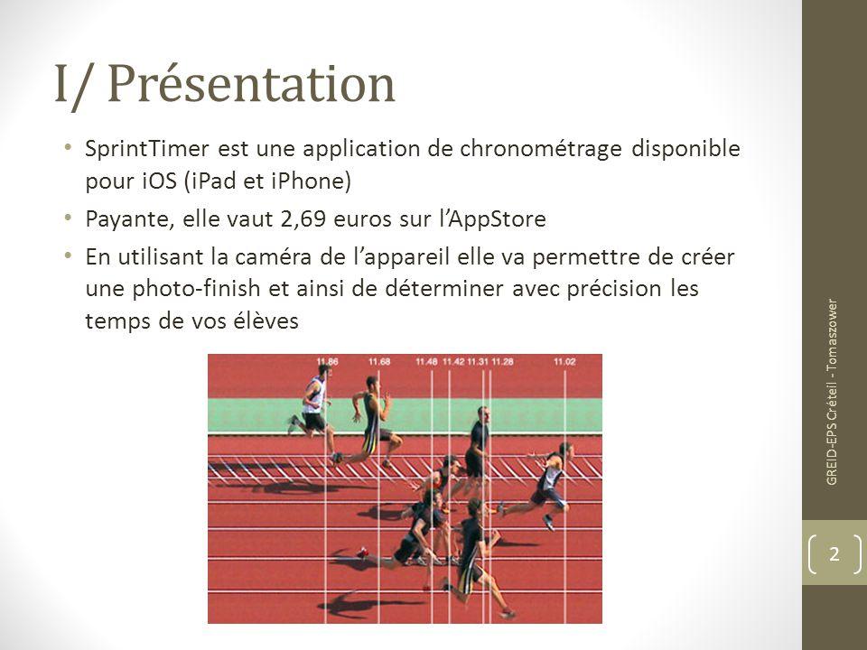 I/ Présentation SprintTimer est une application de chronométrage disponible pour iOS (iPad et iPhone)