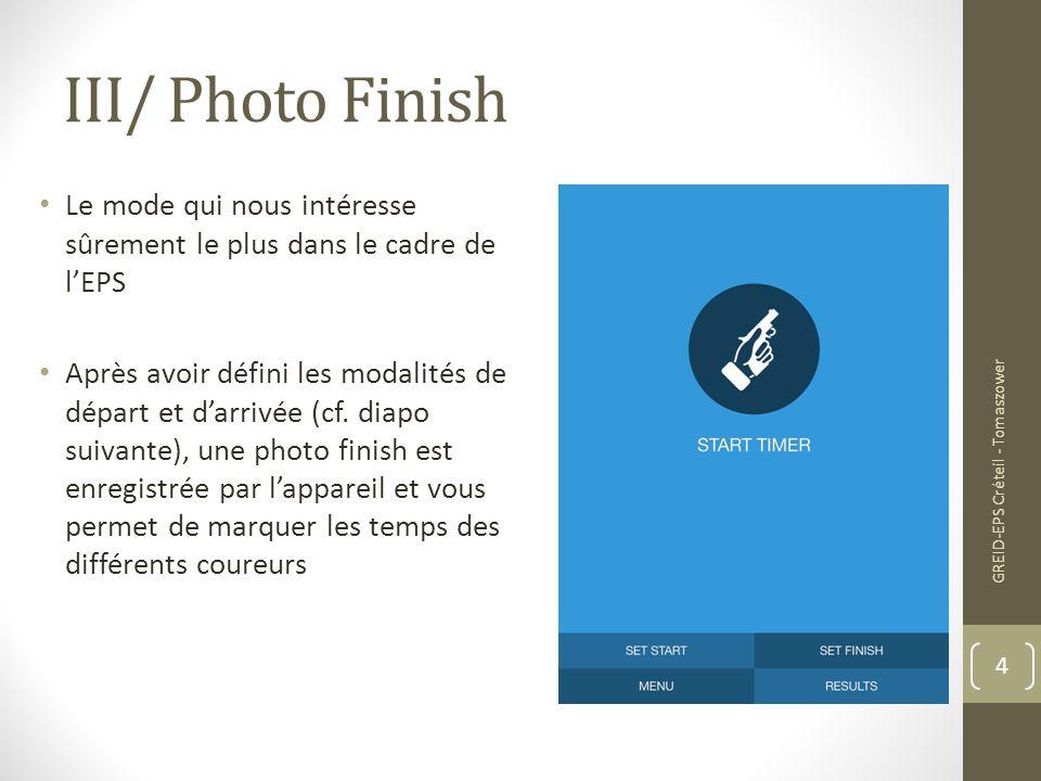 III/ Photo Finish Le mode qui nous intéresse sûrement le plus dans le cadre de l'EPS.