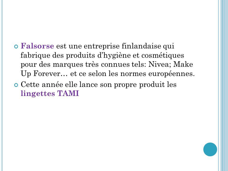 Falsorse est une entreprise finlandaise qui fabrique des produits d'hygiène et cosmétiques pour des marques très connues tels: Nivea; Make Up Forever… et ce selon les normes européennes.