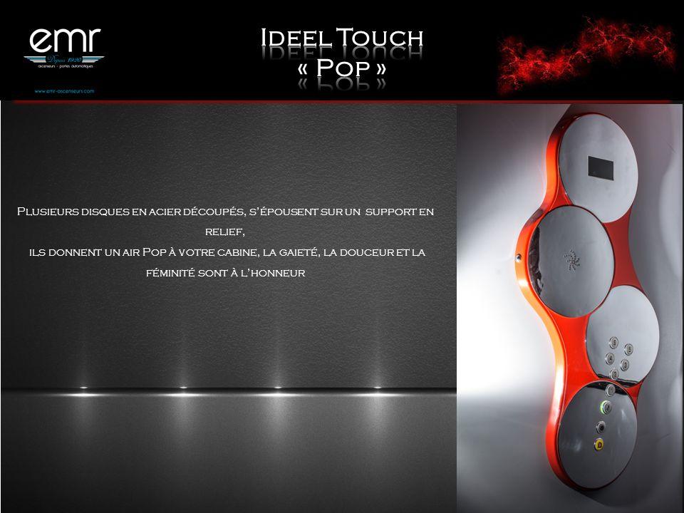 Ideel Touch « Pop » Plusieurs disques en acier découpés, s'épousent sur un support en relief,