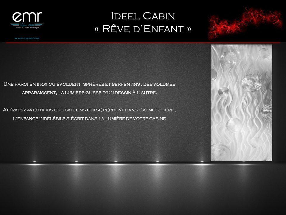 Ideel Cabin « Rêve d'Enfant »