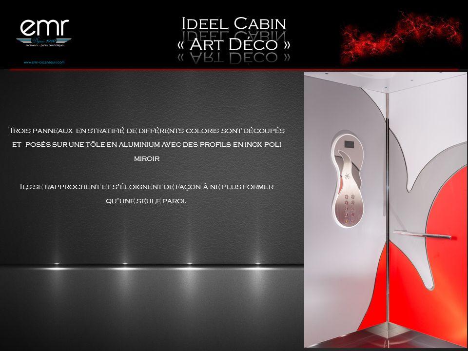 Ideel Cabin « Art Déco »