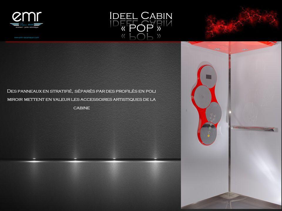 Ideel Cabin « POP » Des panneaux en stratifié, séparés par des profilés en poli miroir mettent en valeur les accessoires artistiques de la cabine.