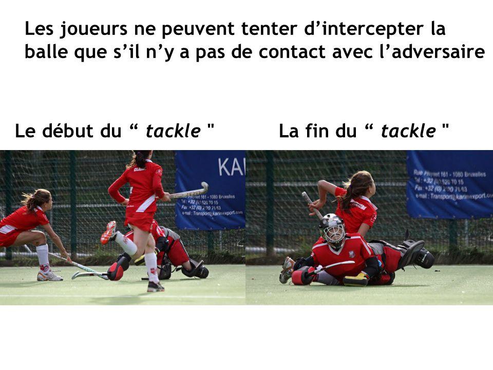 Les joueurs ne peuvent tenter d'intercepter la balle que s'il n'y a pas de contact avec l'adversaire
