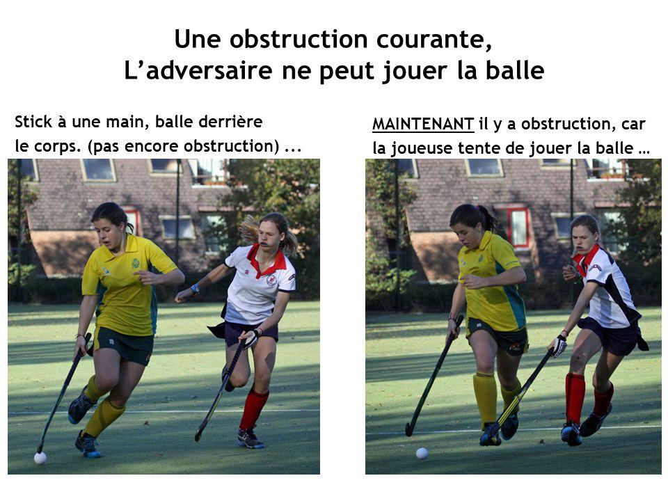 Une obstruction courante, L'adversaire ne peut jouer la balle