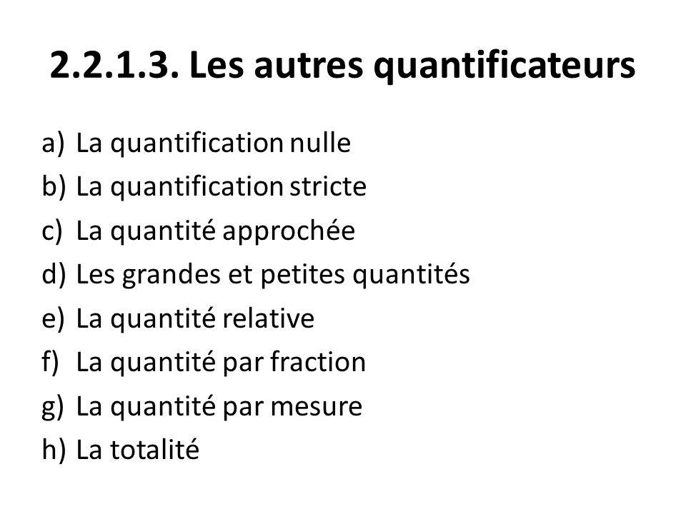 2.2.1.3. Les autres quantificateurs