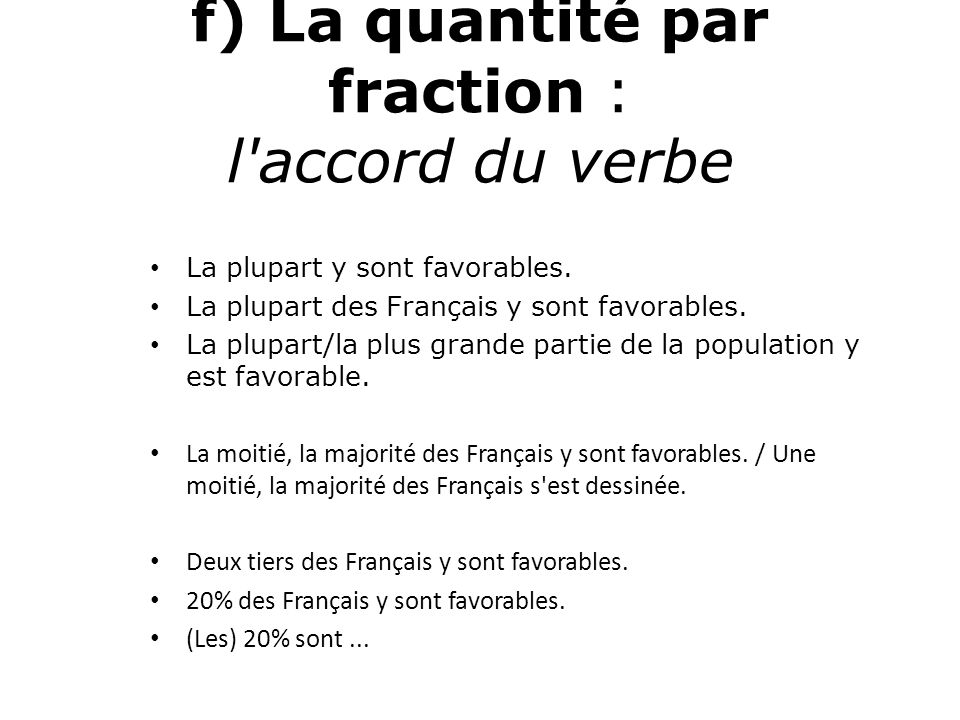 f) La quantité par fraction : l accord du verbe