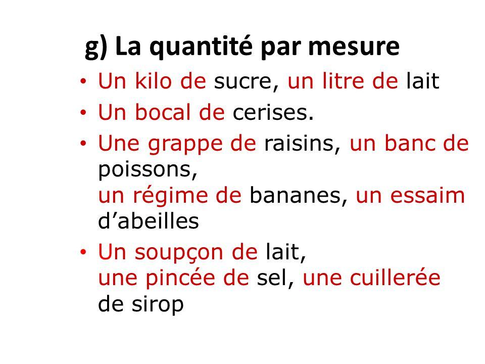 g) La quantité par mesure