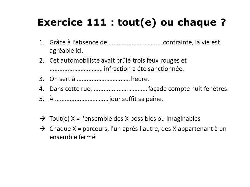 Exercice 111 : tout(e) ou chaque