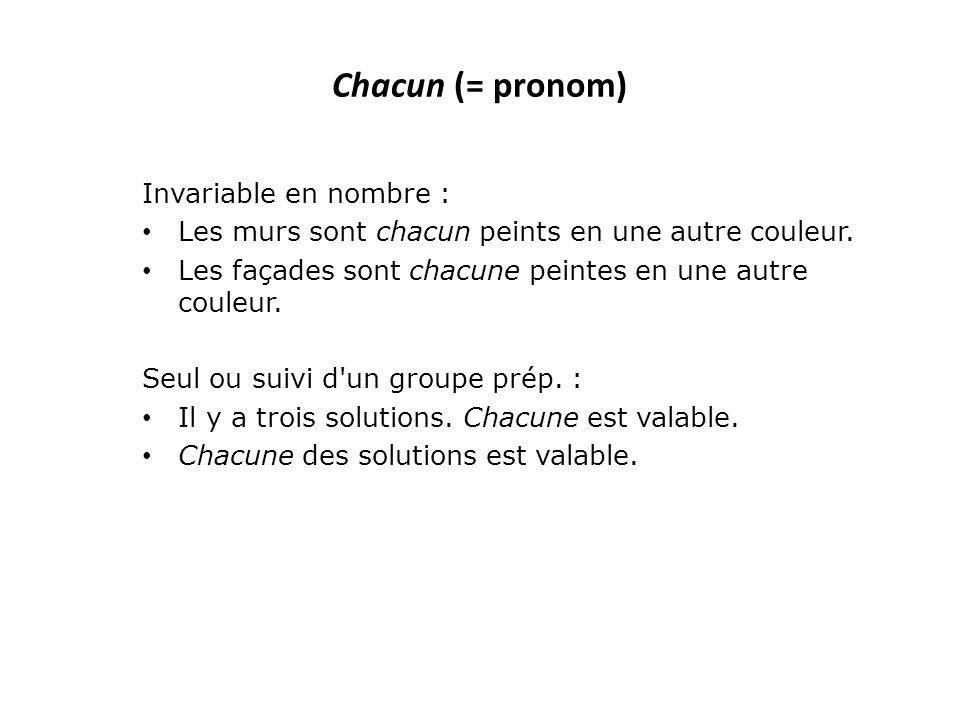 Chacun (= pronom) Invariable en nombre :