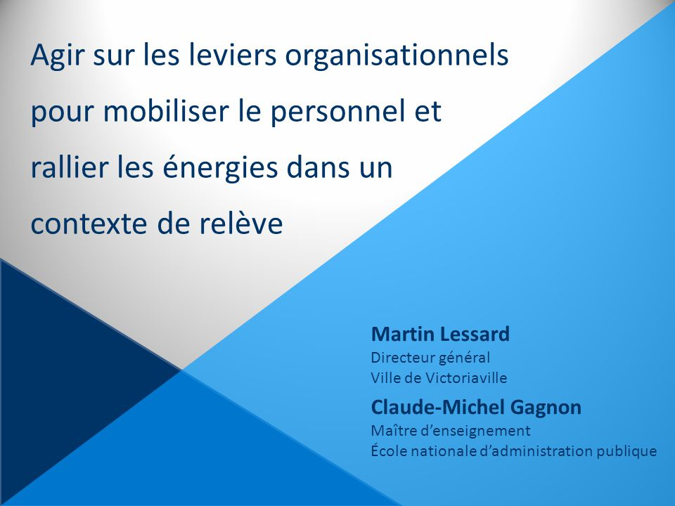 Agir sur les leviers organisationnels pour mobiliser le personnel et