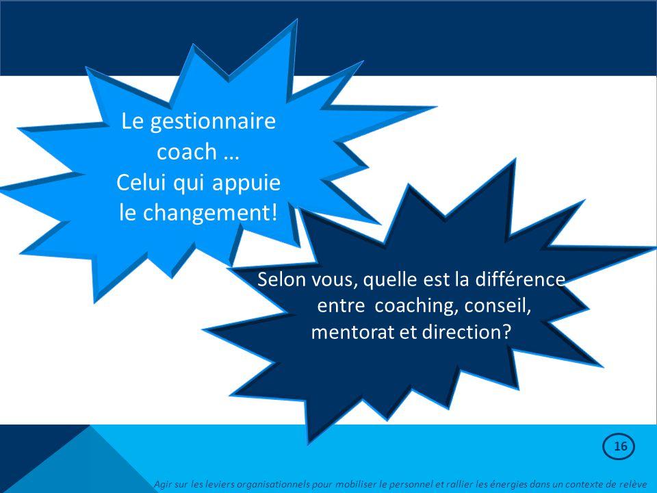 Le gestionnaire coach … Celui qui appuie le changement!