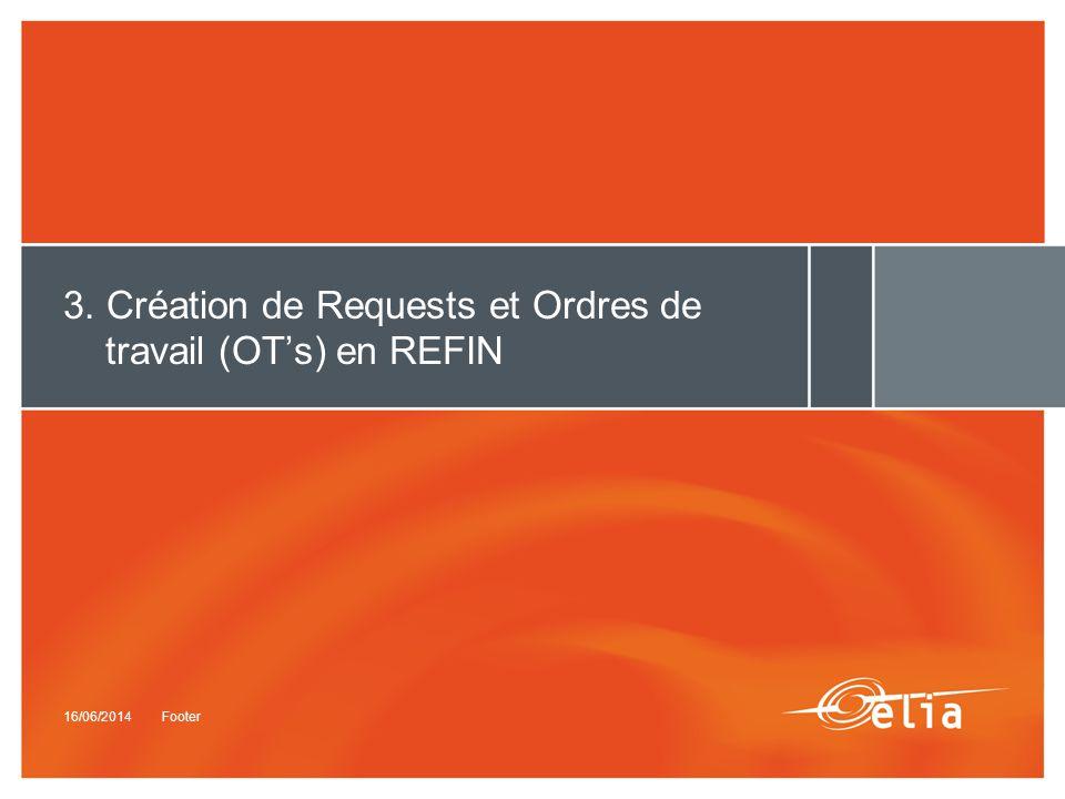 3. Création de Requests et Ordres de travail (OT's) en REFIN