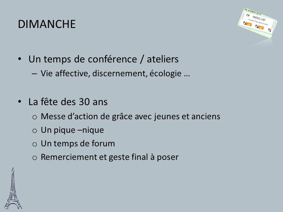 DIMANCHE Un temps de conférence / ateliers La fête des 30 ans