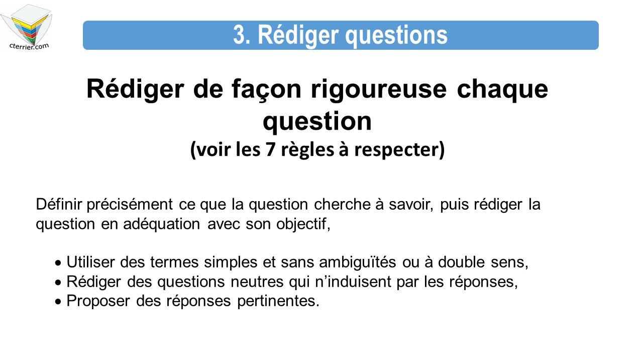 Rédiger de façon rigoureuse chaque question