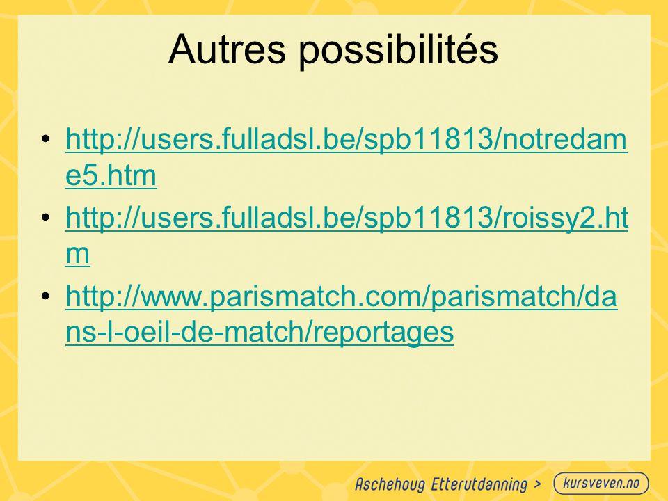 Autres possibilités http://users.fulladsl.be/spb11813/notredame5.htm
