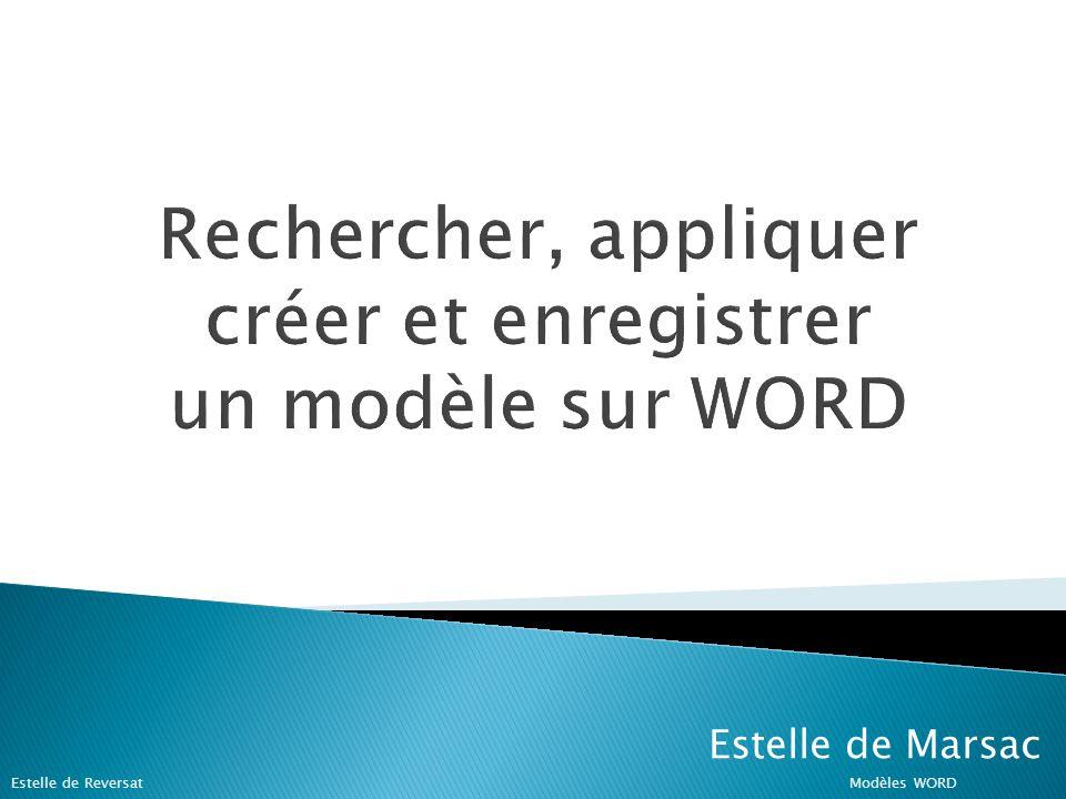 Rechercher, appliquer créer et enregistrer un modèle sur WORD