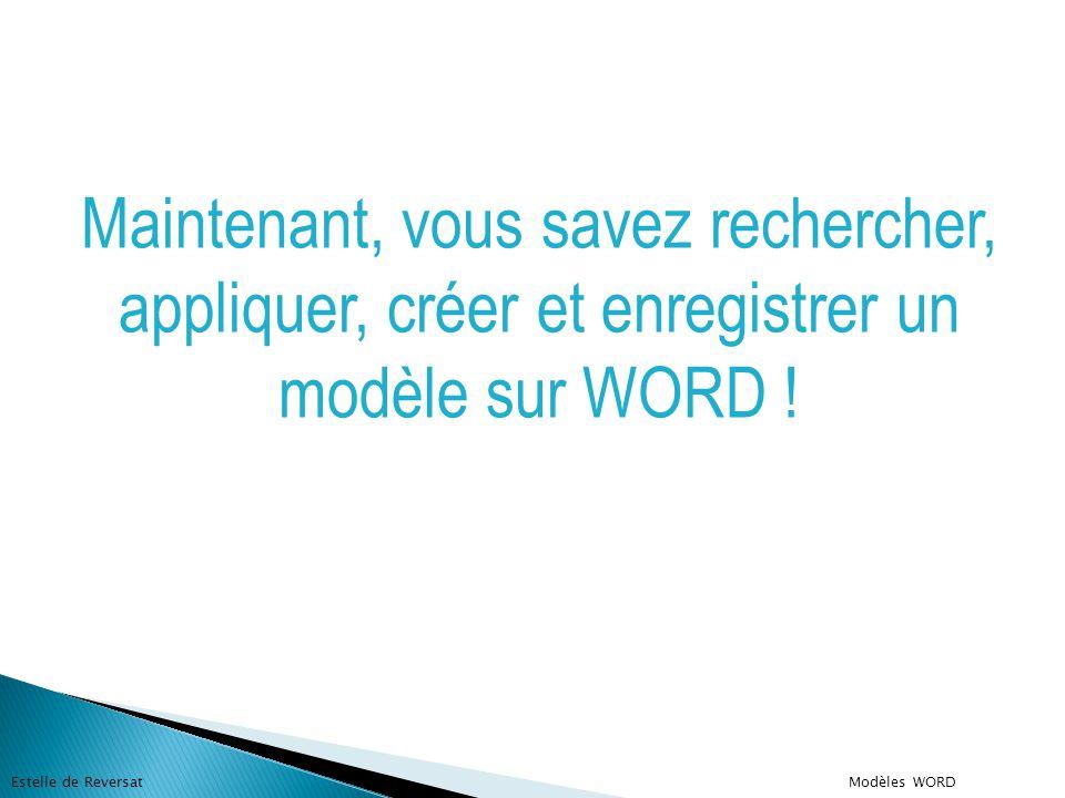 Maintenant, vous savez rechercher, appliquer, créer et enregistrer un modèle sur WORD !