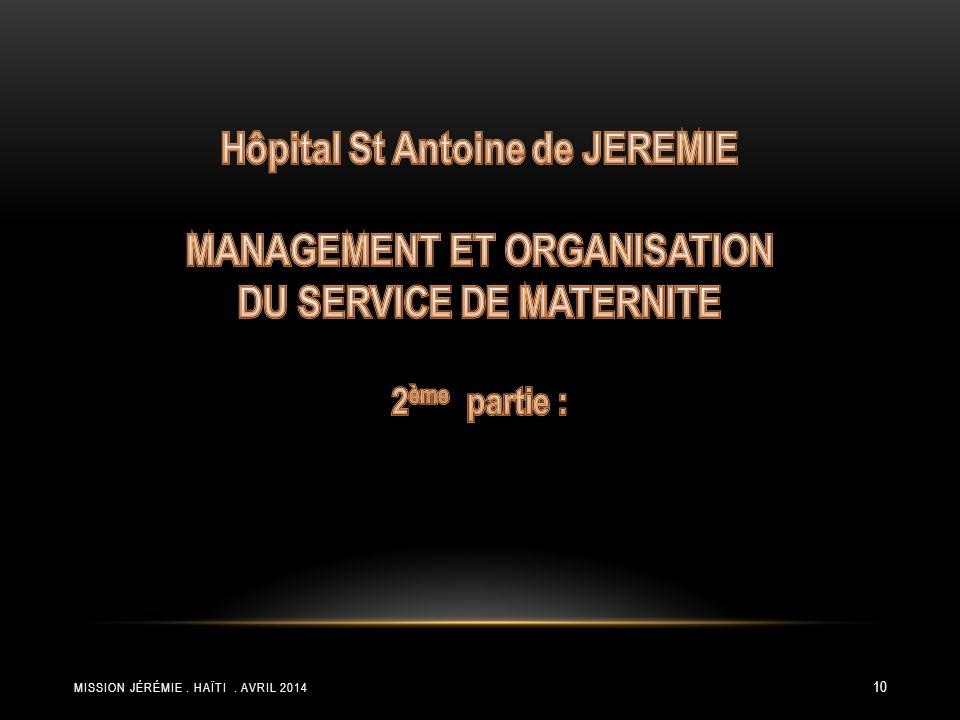 Hôpital St Antoine de JEREMIE MANAGEMENT ET ORGANISATION DU SERVICE DE MATERNITE 2ème partie :