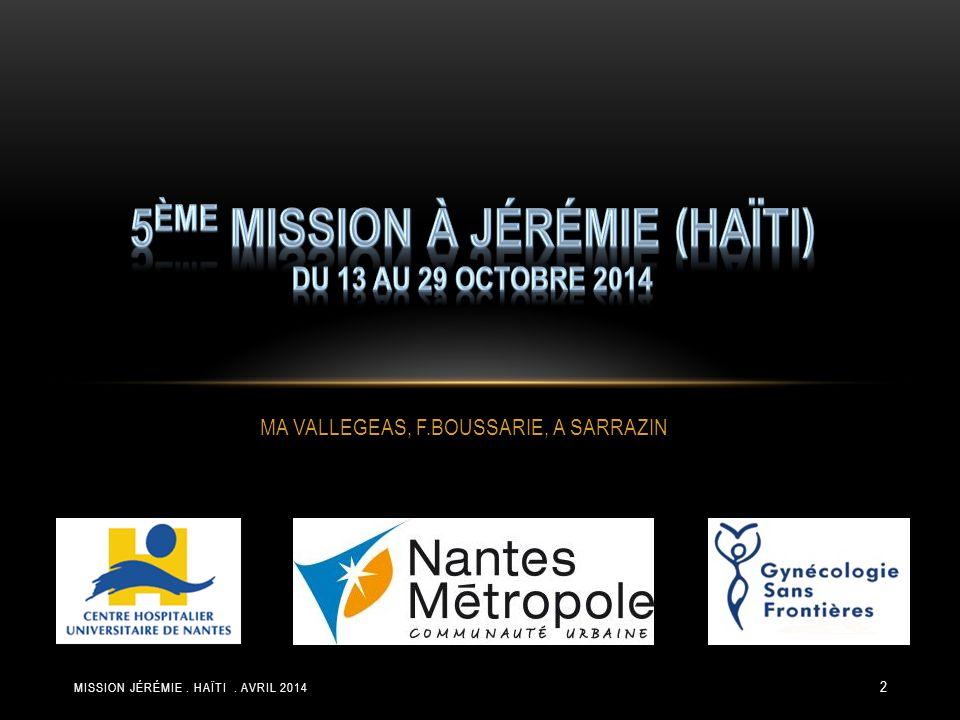 5ème MISSION à Jérémie (HAÏTI) du 13 au 29 octobre 2014