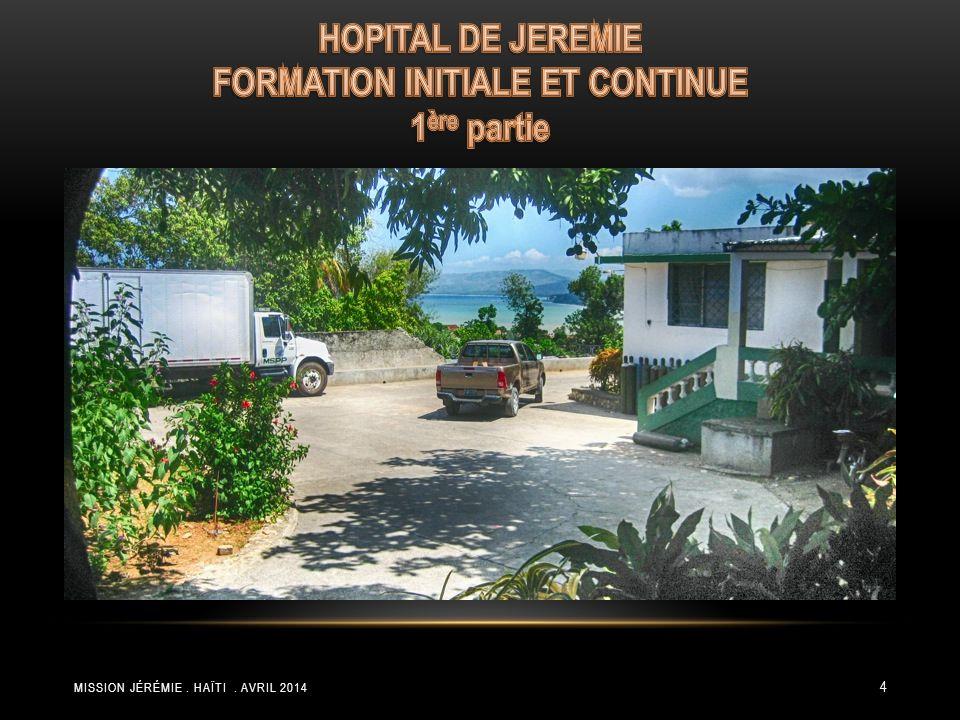 HOPITAL DE JEREMIE FORMATION INITIALE ET CONTINUE 1ère partie