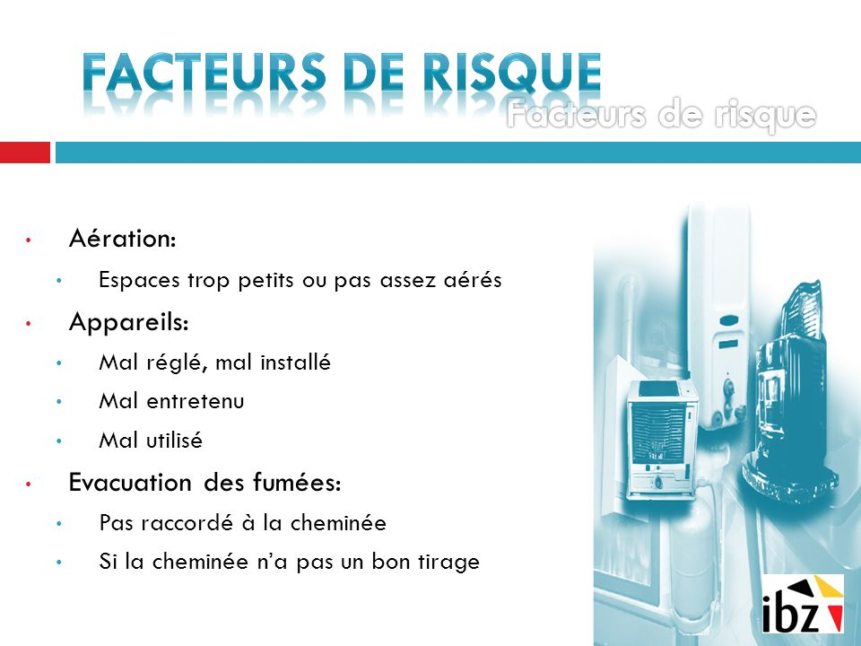 FACTEURS DE RISQUE Facteurs de risque Aération: Appareils: