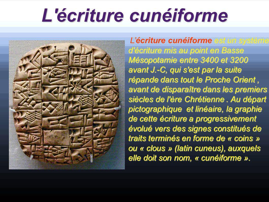 L écriture cunéiforme a