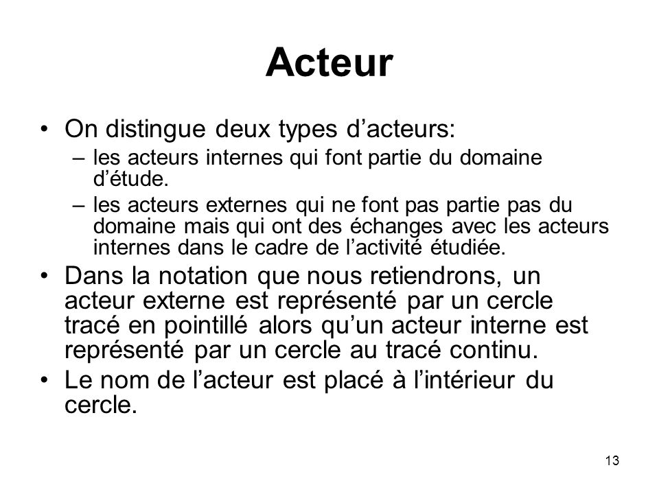 Acteur On distingue deux types d'acteurs:
