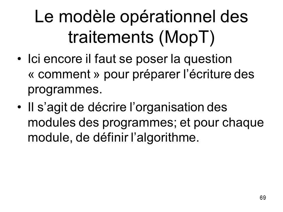 Le modèle opérationnel des traitements (MopT)