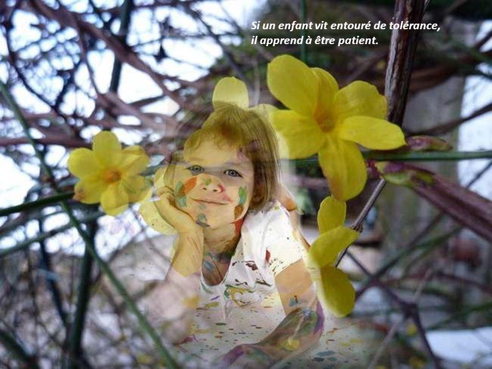 Si un enfant vit entouré de tolérance, il apprend à être patient.
