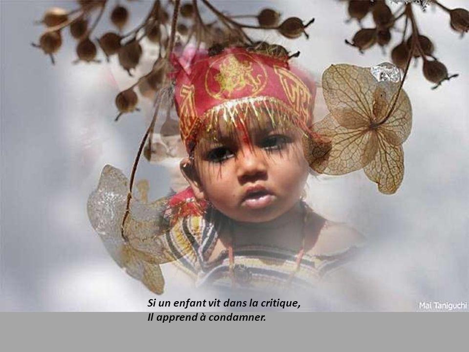 Si un enfant vit dans la critique, Il apprend à condamner.