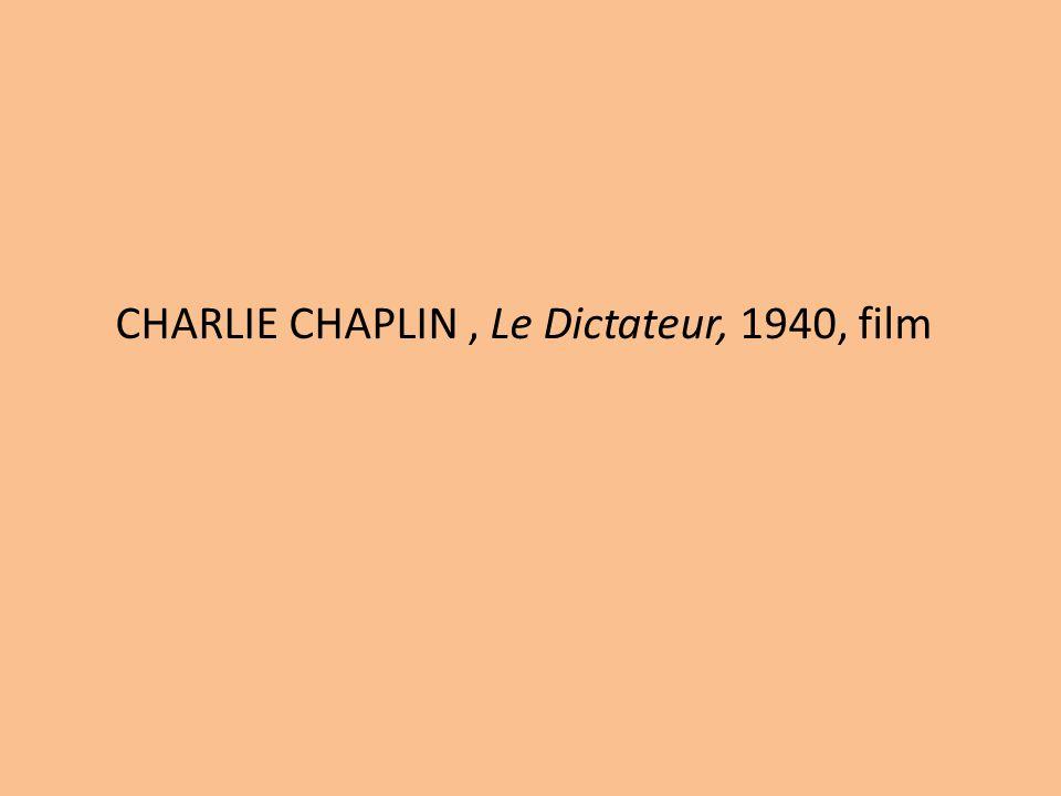 CHARLIE CHAPLIN , Le Dictateur, 1940, film