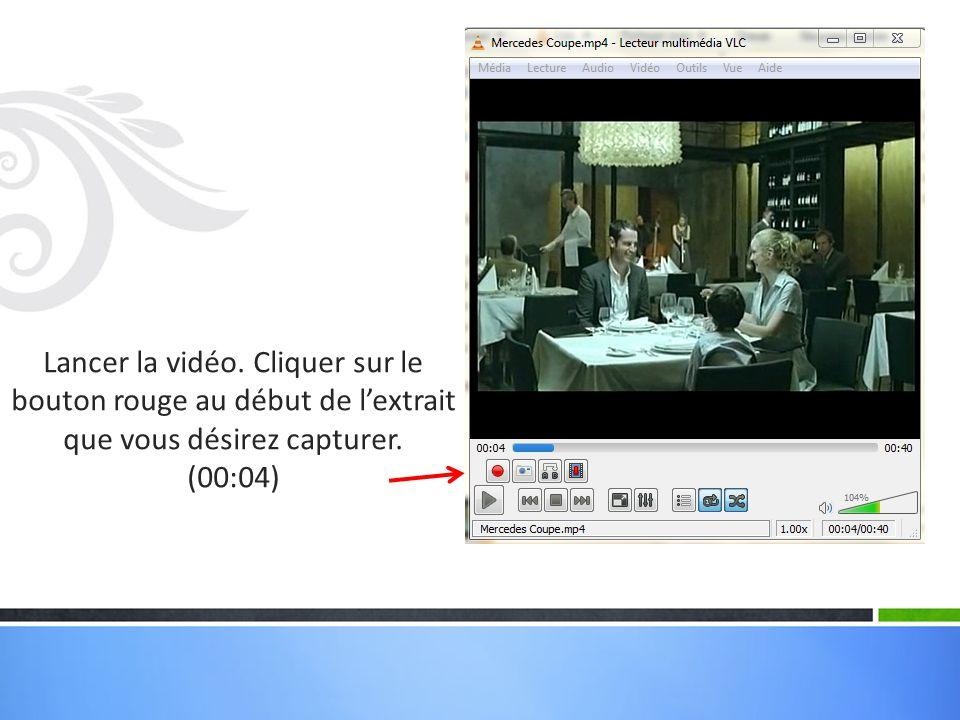 Lancer la vidéo. Cliquer sur le bouton rouge au début de l'extrait que vous désirez capturer.