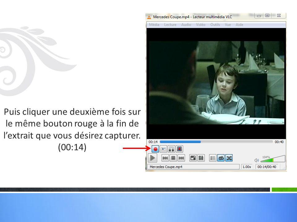 Puis cliquer une deuxième fois sur le même bouton rouge à la fin de l'extrait que vous désirez capturer.