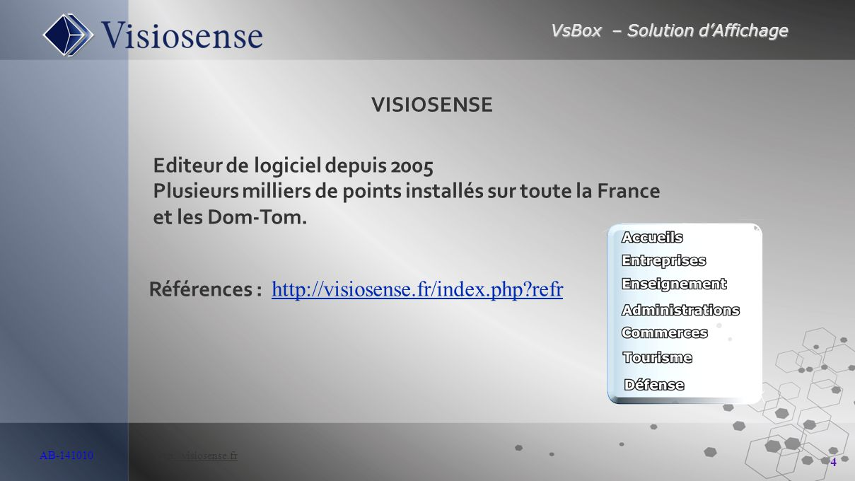 VISIOSENSE Editeur de logiciel depuis 2005. Plusieurs milliers de points installés sur toute la France.