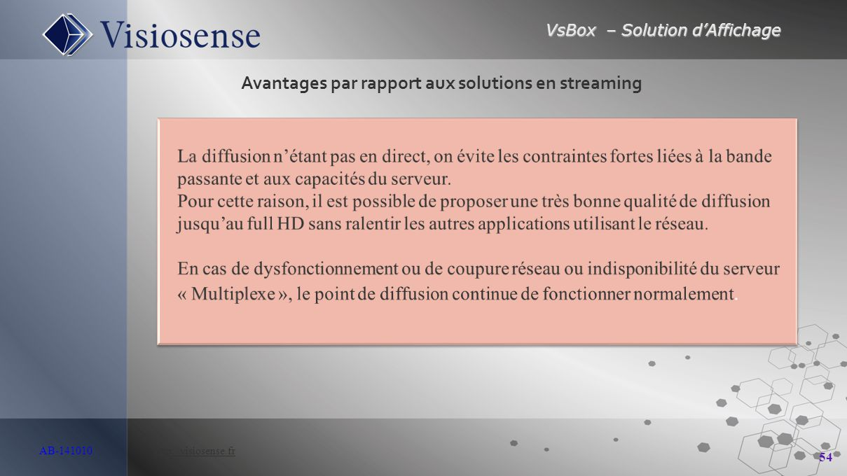 Avantages par rapport aux solutions en streaming