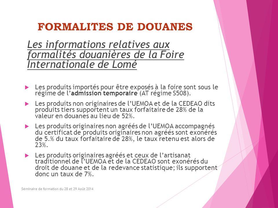 FORMALITES DE DOUANES Les informations relatives aux formalités douanières de la Foire Internationale de Lomé.