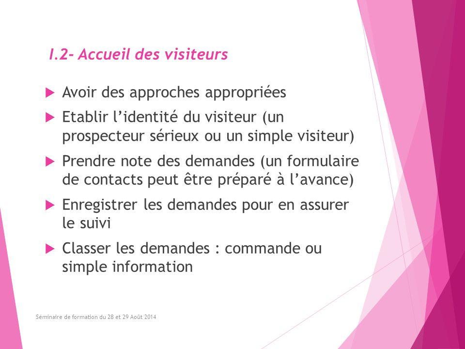 I.2- Accueil des visiteurs Avoir des approches appropriées