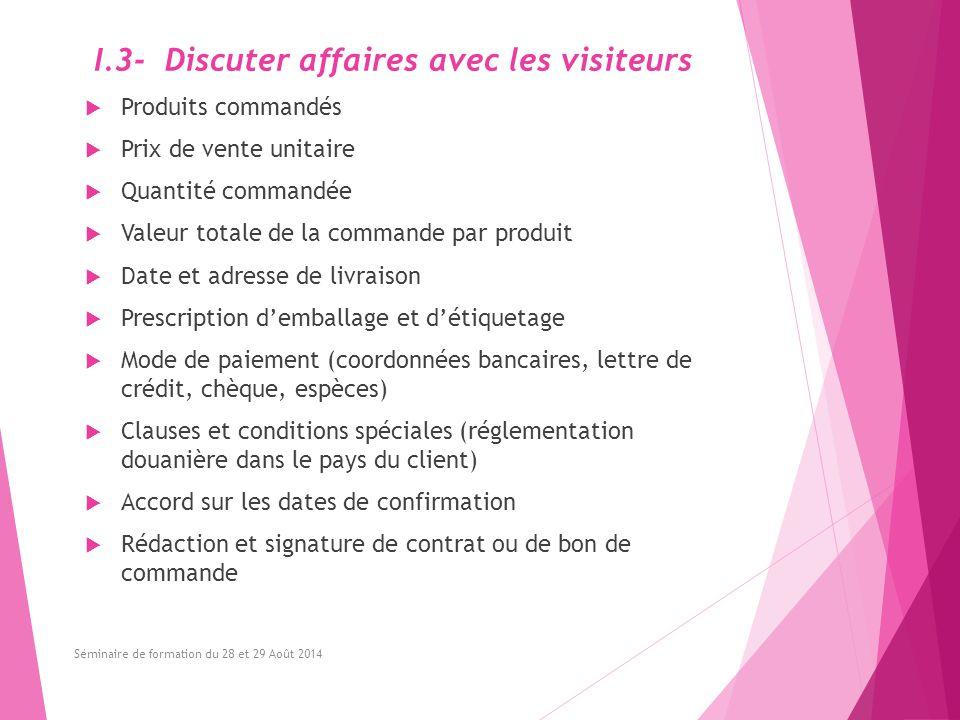 I.3- Discuter affaires avec les visiteurs